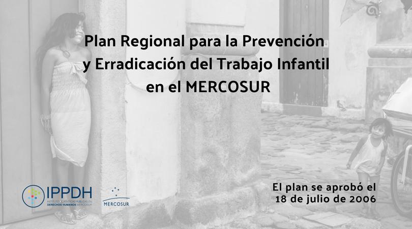 Plan Regional para la Prevención y Erradicación del Trabajo Infantil en el MERCOSUR