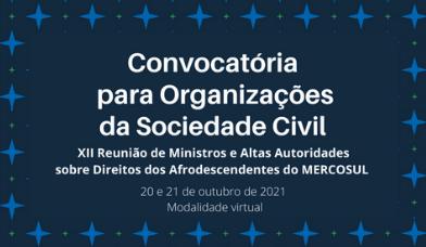 Convocatória para organizações da sociedade Civil – XII Reunião de Ministros e Altas Autoridades sobre Direitos dos Afrodescendentes do MERCOSUL